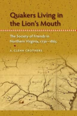 Quakers Living in the Lion's Mouth