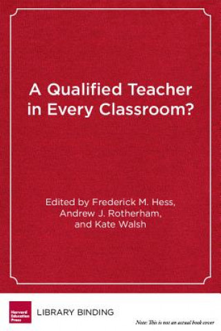 Qualified Teacher in Every Classroom?