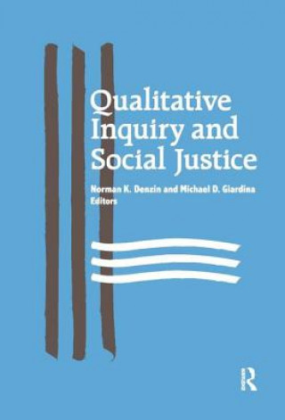 Qualitative Inquiry and Social Justice