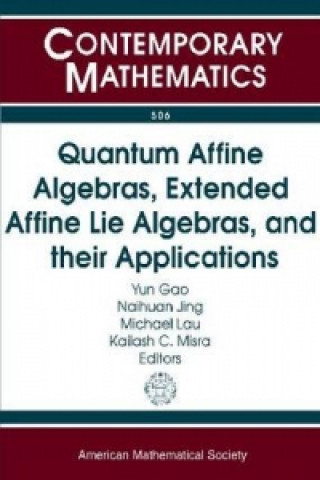 Quantum Affine Algebras, Extended Affine Lie Algebras, and Their Applications