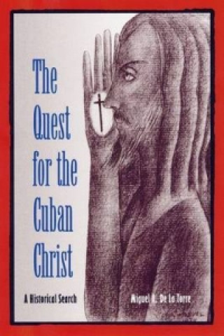 Quest for the Cuban Christ