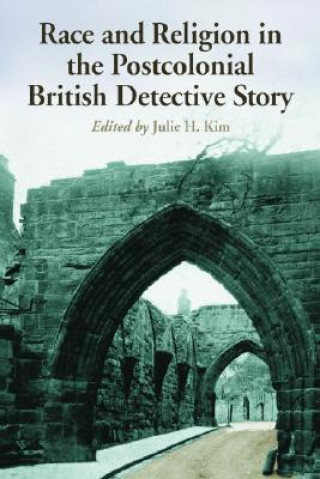 Race and Religion in the Postcolonial British Detective Story