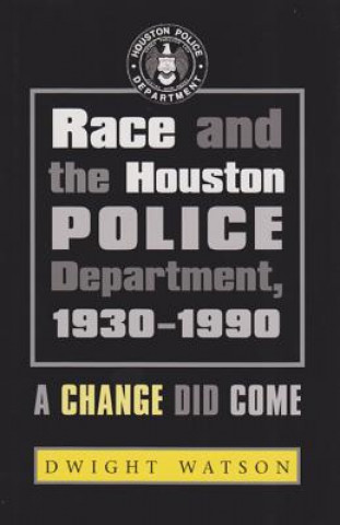 Race and the Houston Police Department, 1930-1990