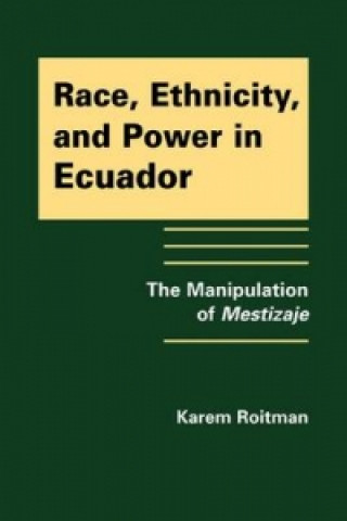 Race, Ethnicity, and Power in Ecuador