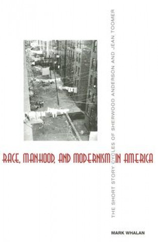 Race, Manhood, and Modernism in America