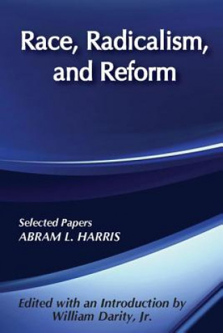 Race, Radicalism, and Reform