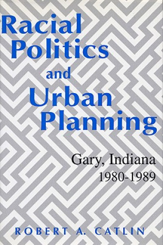 Racial Politics and Urban Planning