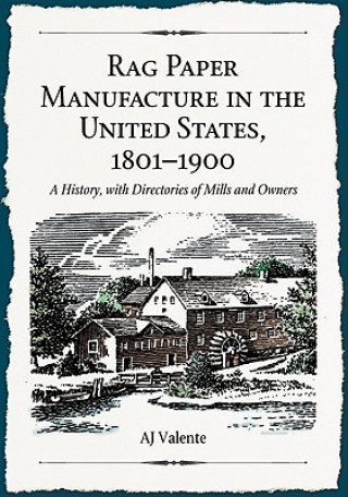 Rag Paper Manufacture in the United States, 1801-1900