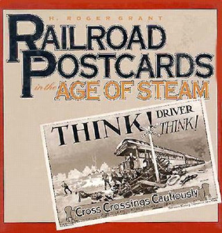 Railroad Postcards in the Age of Steam