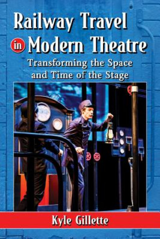 Railway Travel in Modern Theatre