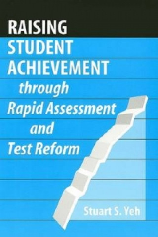 Raising Student Achievement Through Rapid Assessment and Test Reform