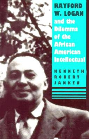 Rayford W.Logan and the Dilemma of the African-American Intellectual