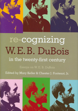 Re-Cognizing W.E.B. DuBois in the 21st Century