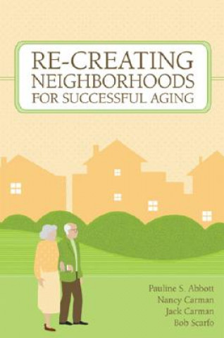 Recreating Neighborhoods for Successful Aging