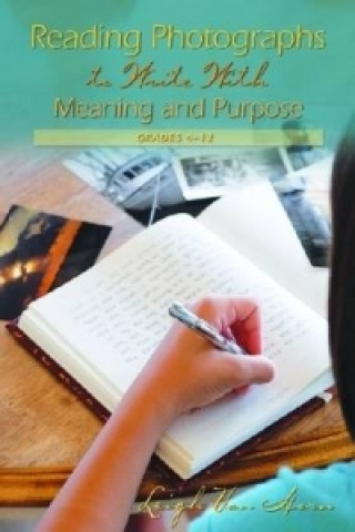 Reading Photographs to Write with Meaning and Purpose