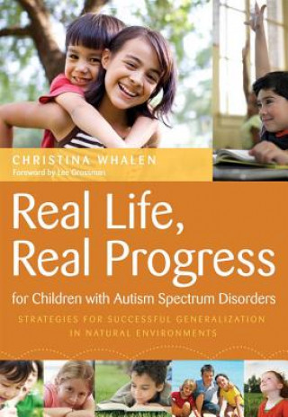 Real Life, Real Progress for Children with Autism Spectrum Disorgers
