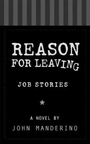 Reason for Leaving, Job Stories