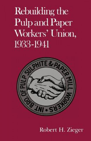 Rebuilding Pulp and Paper Workers Union