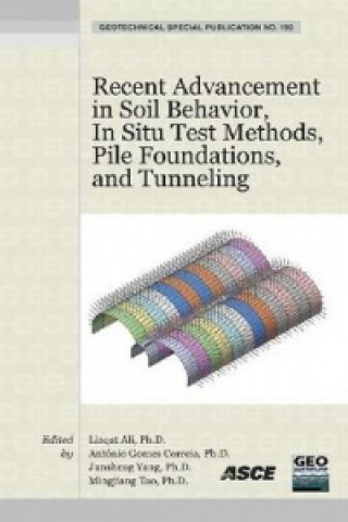Recent Advancement in Soil Behavior, in Situ Test Methods, Pile Foundations, and Tunneling
