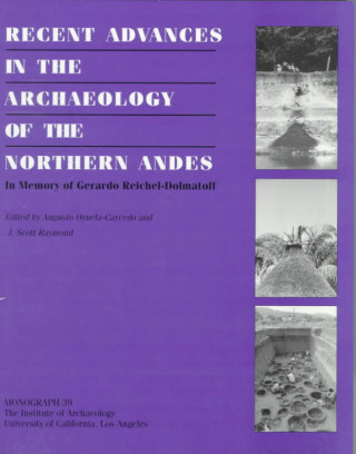 Recent Advances in the Archaeology of the Northern Andes