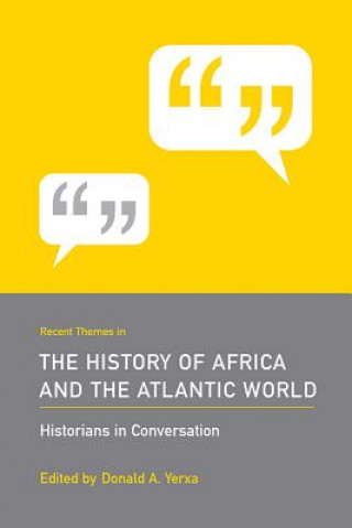 Recent Themes in the History of Africa and the Atlantic World