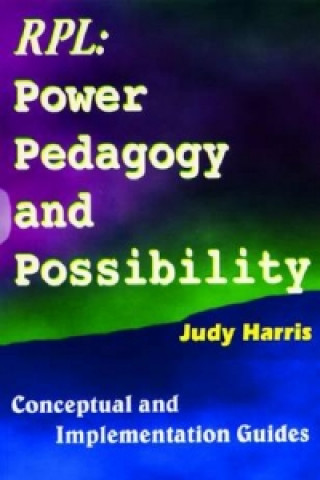 Recognition of Prior Learning Power, Pedagogy and Possibility