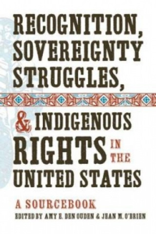 Recognition, Sovereignty Struggles, and Indigenous Rights in the United States