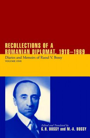 Recollections of a Romanian Diplomat, 1918-1969