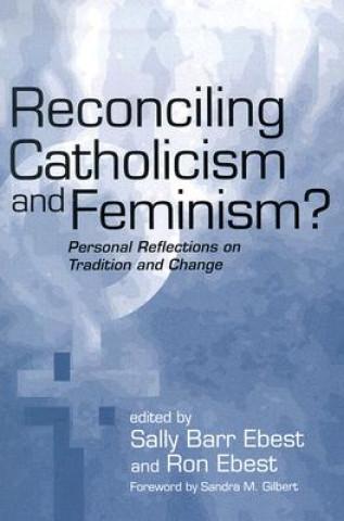 Reconciling Catholicism and Feminism?