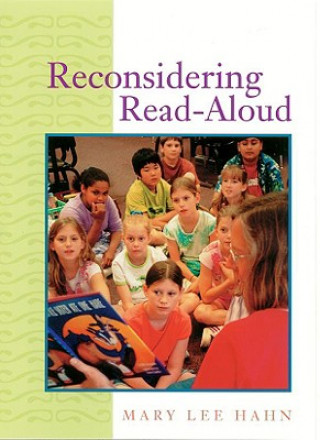 Reconsidering Read-Aloud / Mary Lee Hahn.