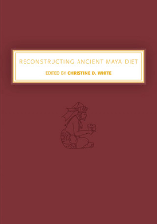 Reconstructing Ancient Maya Diet