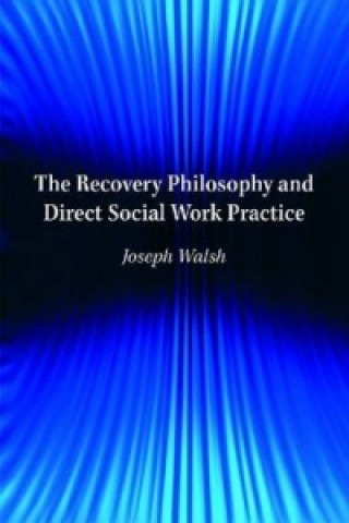 Recovery Philosophy and Direct Social Work Practice