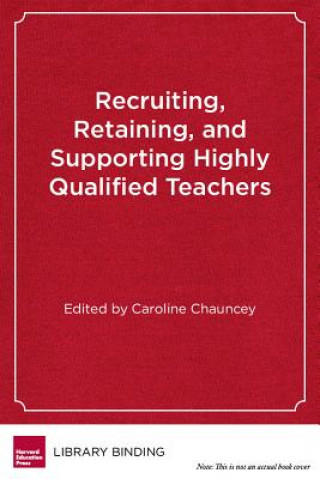 Recruiting, Retaining, and Supporting Highly Qualified Teachers
