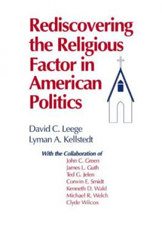 Rediscovering the Religious Factor in American Politics