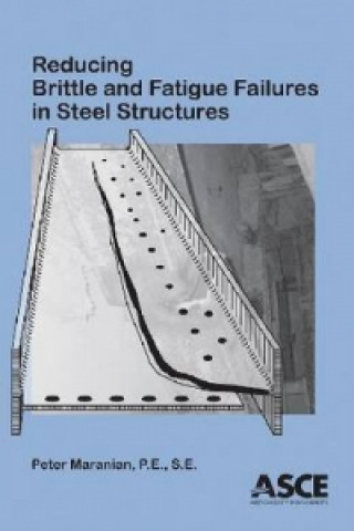 Reducing Brittle and Fatigue Failures in Steel Structures