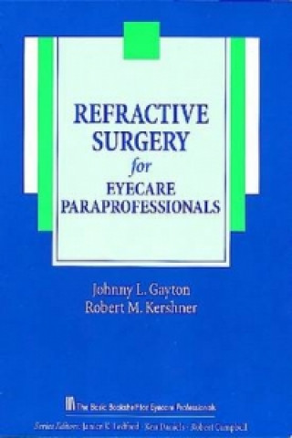 Refractive Surgery for Eyecare Paraprofessionals