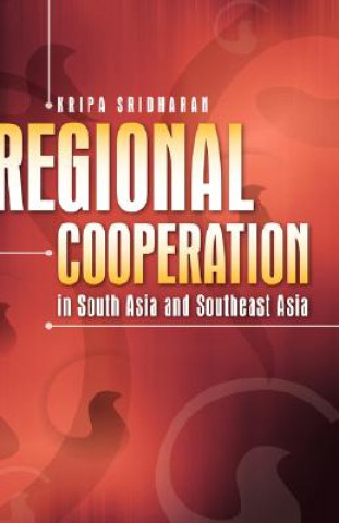 Regional Cooperation in South Asia and Southeast Asia