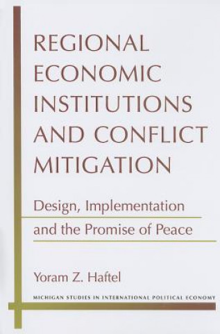 Regional Economic Institutions and Conflict Mitigation