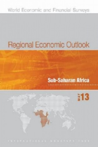 Regional Economic Outlook, May 2013: Sub-saharan Africa