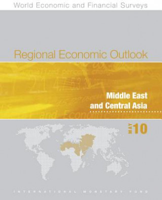 Regional Economic Outlook: Middle East and Central Asia, April 2010