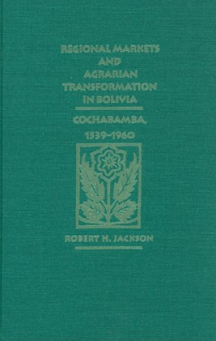 Regional Markets and Agrarian Transformation in Bolivia