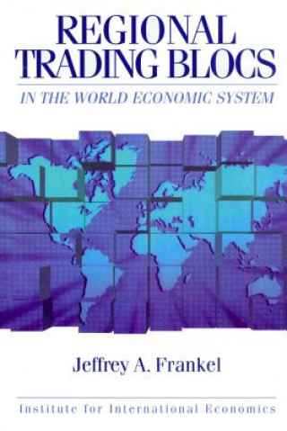 Regional Trading Blocs in the Word Economic System