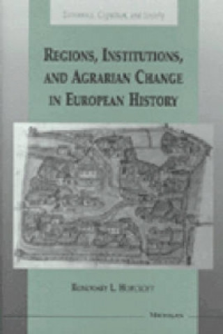 Regions, Institutions and Agrarian Change in European History