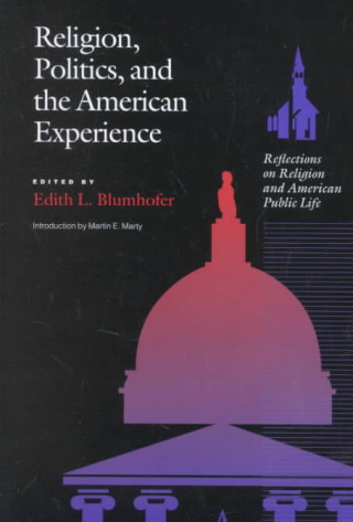 Religion, Politics and the American Experience