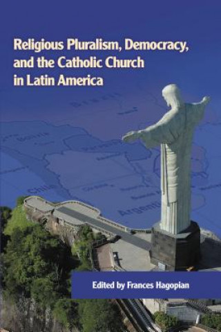 Religious Pluralism, Democracy, and the Catholic Church in Latin America