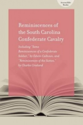 Reminiscences of the South Carolina Confederate Cavalry