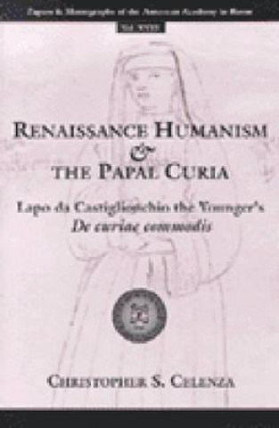 Renaissance Humanism and the Papal Curia