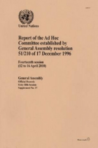 Report of the Ad Hoc Committee Established by General Assembly Resolution 51/210 of 17 December 1996