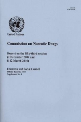 Report of the Commission on Narcotic Drugs on the Fifty-Third Session (2 December 2009 and 8-12 March 2010)