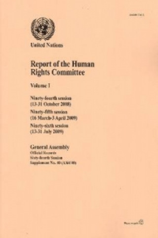 Report of the Human Rights Committee: Ninety-Fourth Session (13-31 October 2008); Ninety-Fifth Session (16 March-3 April 2009); Ninety-Sixth Session (